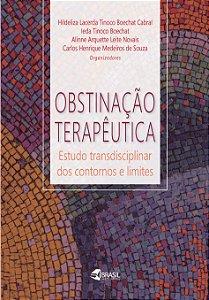 Obstinação Terapêutica- Estudo transdisciplinar dos contornos e limites