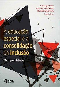 A educação especial e a consolidação da inclusão: Múltiplos debates