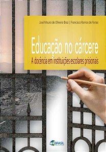 Educação no cárcere: A docência em instituições escolares prisionais