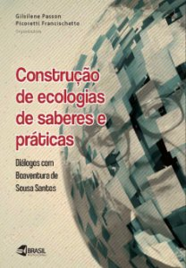 Construção de ecologias de saberes e práticas- Diálogos com Boaventura de Sousa Santos