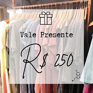 Vale-presente R$ 250,00
