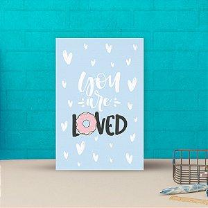 Placa decorativa 20x30cm Decorativa You Are Loved