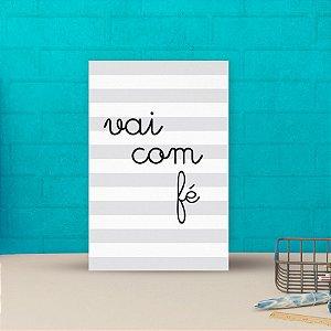 Placa decorativa 20x30cm Decorativa Vai Com Fé