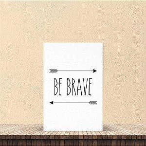 Placa decorativa 20x30cm Decorativa Be Brave