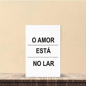 Placa decorativa 20x30cm Decorativa O Amor Está no Lar