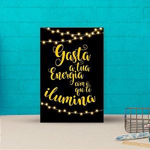 Placa decorativa 20x30cm Decorativa Gasta a Tua Energia
