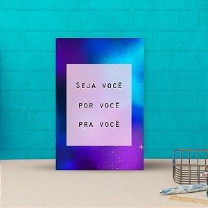 Placa decorativa 20x30cm Decorativa Seja Você Por Você