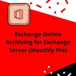 Exchange Online Archiving for Exchange Server (Monthly Pre)