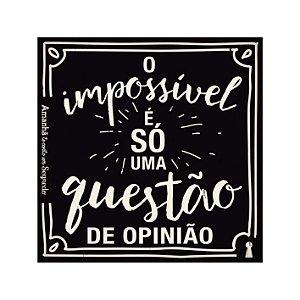 Ima Porta Copos O impossível é só questão de opinião