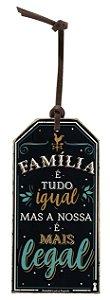 Tag Familia e tudo igual mas a nossa e mais legal