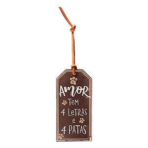 TAG Amor Tem 4 Letras e 4 Patas
