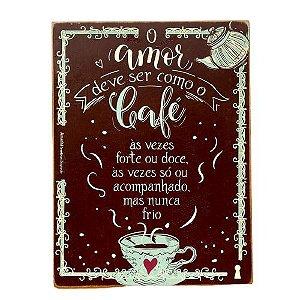 Quadro Box Amor deve ser como Cafe 30x40
