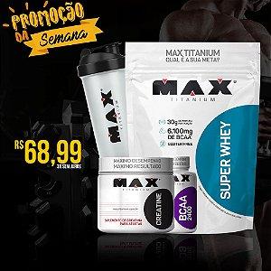 Kit Super Whey + Creatina + Bcaa + Coqueteleira - Max Titanium
