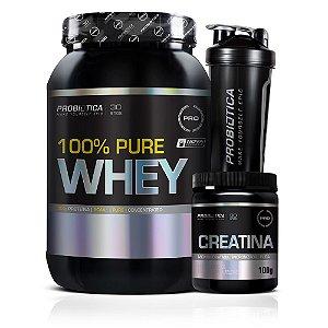 Kit 100% Pure Whey + Creatina Pura + Coqueteleira - Probiótica