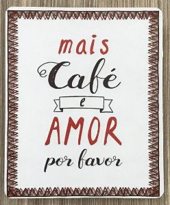 Quadro Decorativo Mais Café e Amor Por Favor