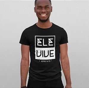 Camiseta Preta Ele Vive