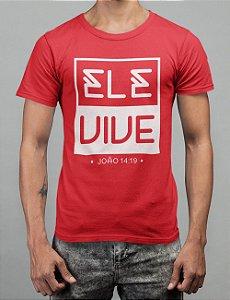 Camiseta Vermelha Ele Vive