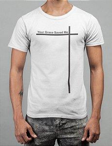 Camiseta Branca Your Grace