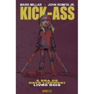 Kick-Ass: A Era de Dave Lizewski - Volume 2