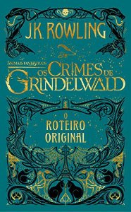 Animais Fantásticos: Grindelwald - Roteiro Original