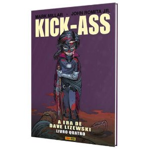 Kick-Ass - Volume 4 A Era de Dave Lizewski
