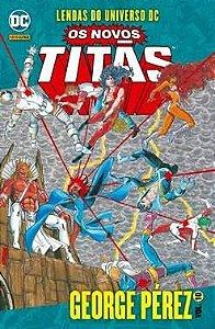 Lendas do Universo DC: Os Novos Titãs - Volume 10