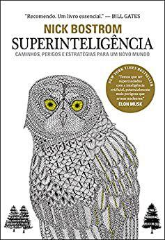 Superinteligência - Caminhos, perigos, estratégias