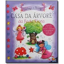 Livro - Casa da Árvore da Fada Flora - Coleção Destaque e Brinque