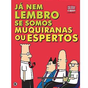 Dilbert: Já Nem Lembro Se Somos Muquiranas ou Espertos