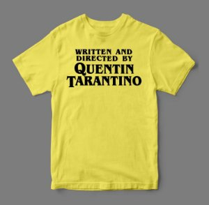 Camiseta - Written and Directed by - Quentin Tarantino