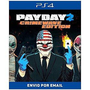 PAYDAY 2: EDIÇÃO CRIMEWAVE - Ps4 Digital