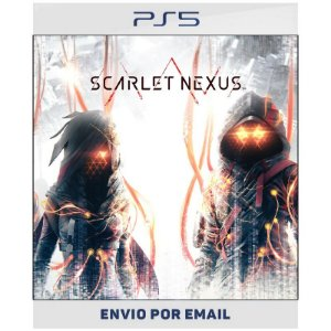 SCARLET NEXUS - PS4 & PS5 Digital Pré-venda