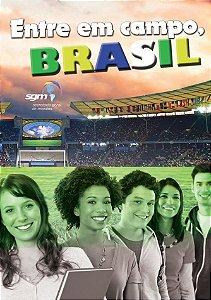 Entre em campo, Brasil