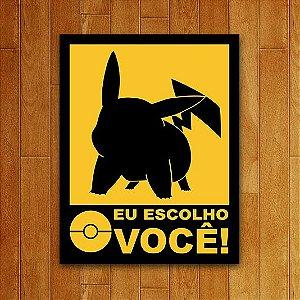 Placa Decorativa Nerd Escolho Você Pikachu Adesivo 18x23cm