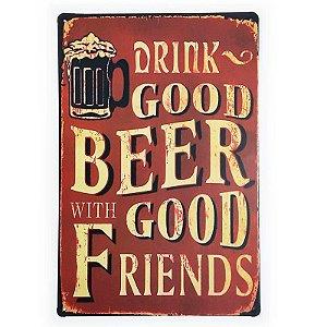 Placa de Metal Decorativa Good Beer with Good Friends