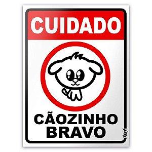 Placa - Cuidado Cãozinho Bravo - 15 x 20cm