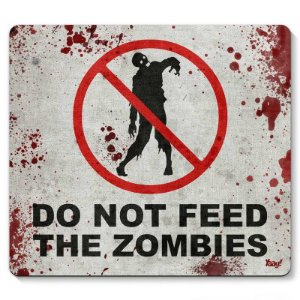 Mouse pad Do not feed the Zombies