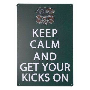 Placa de Metal Keep Calm and Get Your Kicks On - 30 x 20 cm