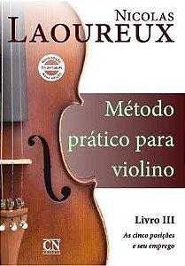 Método Prático p/ Violino Volume III - NICOLAS LAOUREUX