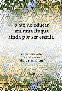 O ato de Educar em uma língua ainda por ser escrita