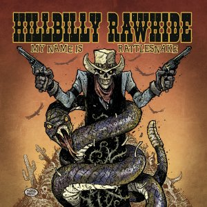 Hillbilly Rawhide - My Name is Rattlesnake (Cardbox CD)