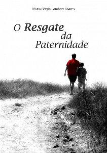 O Resgate da Paternidade