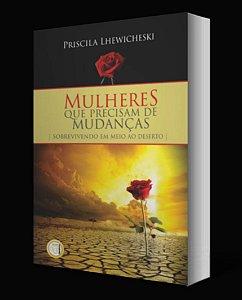 Livro Mulheres que precisam de mudanças - Priscila Lhewicheski