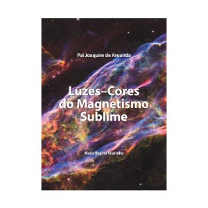 Luzes-Cores do Magnetismo Sublime