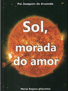 Sol, morada do amor