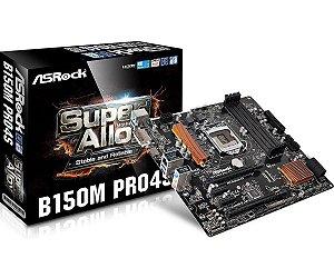 PLACA MAE 1151 MICRO ATX B150M PRO 4S DDR4 DVI/HDMI ASROCK BOX