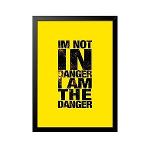 Quadro Poster Breaking Bad I am the Danger 33x23cm