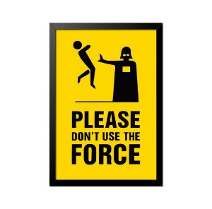 Quadro Poster Star Wars Don't Use the Force 33x23cm