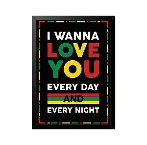Quadro Poster Bob Marley I Wanna Love You 33x23cm