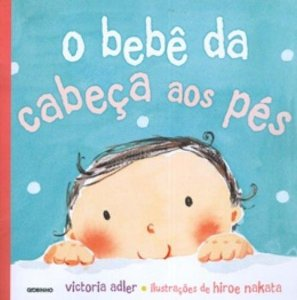 BEBÊ DA CABECA AOS PES, O